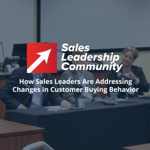 How Sales Leaders Are Addressing Changes in Customer Buying Behavior