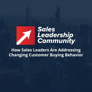Episode 13: How Sales Leaders Are Addressing Changing Customer Buying Behavior