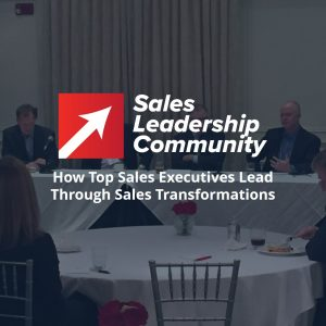 How Top Sales Executives Lead Through Sales Transformations