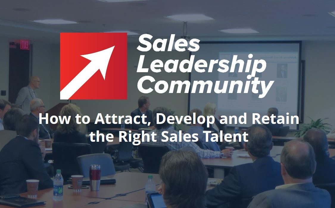 How to Attract, Develop and Retain the Right Sales Talent