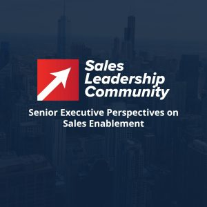 Episode 11: Senior Executive Perspectives on Sales Enablement
