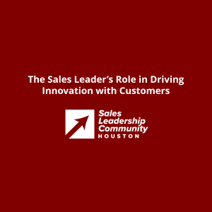 Episode 27: The Sales Leader's Role in Driving Innovation with Customers