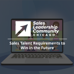 Sales Talent Requirements to Win in the Future